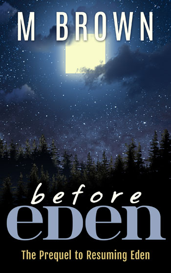<br /><br />Before Eden: The Prequel to Resuming Eden